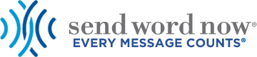 send word now® - EVERY MESSAGE COUNTS